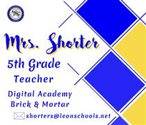 Mrs. Shorter 5th Grade Teacher Digital Academy Brick & Mortar shorters@leonschools.net