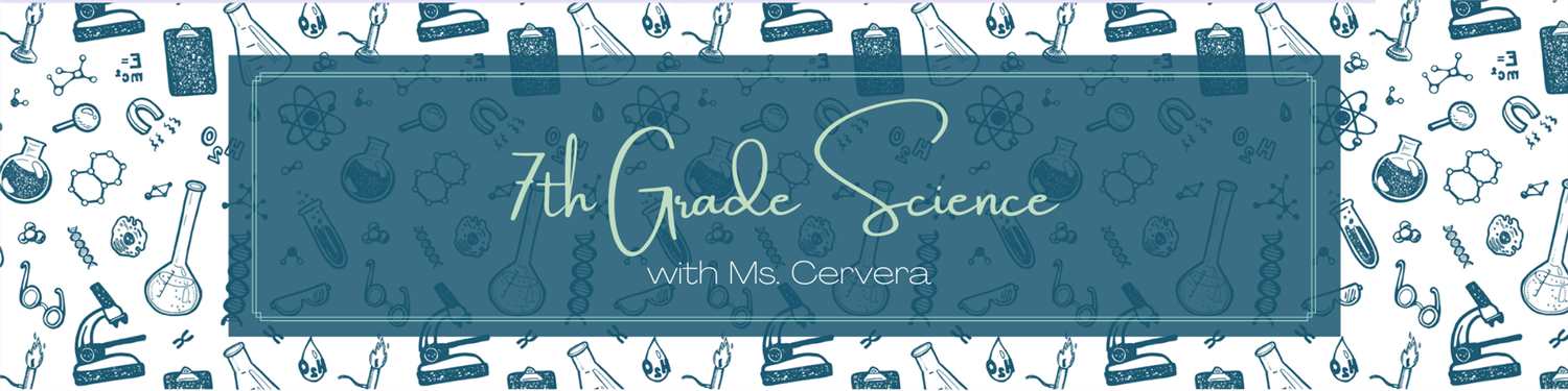 7th Grade Science with Ms. Cervera